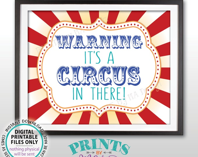 "Circus Welcome Sign, Warning It's a Circus In There, Circus Entrance Sign, Carnival Birthday Sign, PRINTABLE 8x10/16x20"" Circus Sign <ID>"