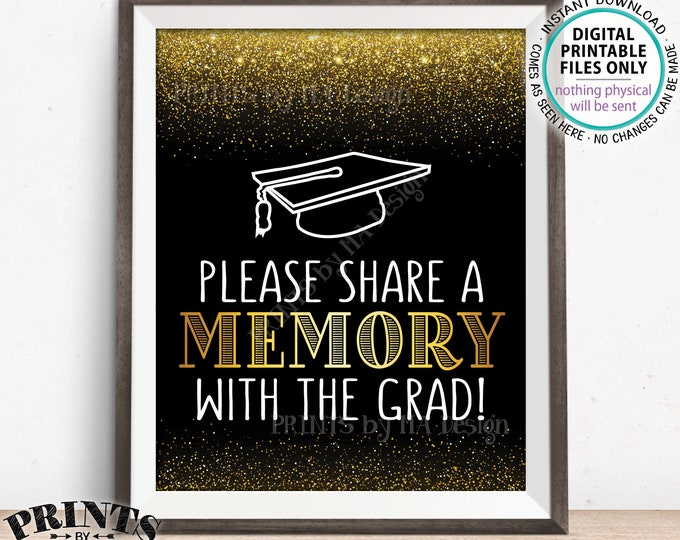 """Graduation Party Sign, Please Share a Memory with the Grad, Leave a Memory, Grad Party Decor, PRINTABLE 8x10"""" Black & Gold Grad Sign <ID>"""