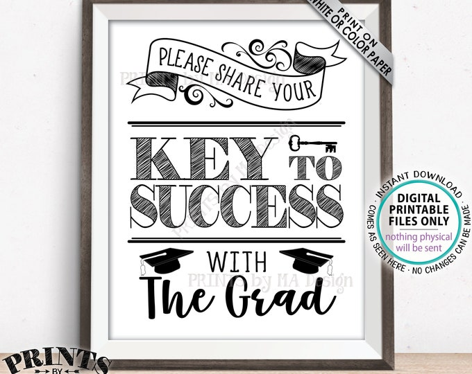 """Please share your Key to Success with the Grad SIgn, Graduate Advice for Graduation Party Decoration, PRINTABLE 8x10"""" Graduation Sign <ID>"""