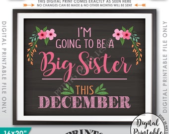 Big Sister Pregnancy Announcement, I'm Going to be a Big Sister in DECEMBER Dated Chalkboard Style PRINTABLE Pregnancy Reveal Sign <ID>