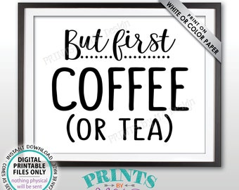 """But First Coffee or Tea Sign, Hot Tea, Coffee Station, Coffee Bar Art, Morning Brunch Breakfast, PRINTABLE 8x10"""" Coffee and Tea Sign <ID>"""