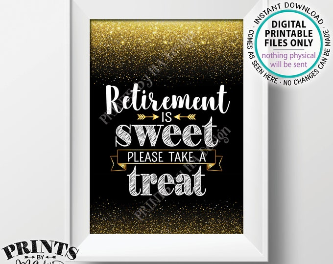"Retirement is Sweet Please Take a Treat Sign, Retirement Party Decorations, Retirement Celebration, Black/Gold Glitter PRINTABLE 5x7"" <ID>"