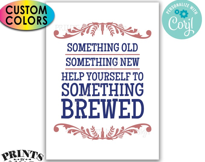 """Wedding Beer Sign, Something Old Something New Help Yourself to Something Brewed, PRINTABLE 5x7"""" Sign <Edit Colors Yourself w/Corjl>"""
