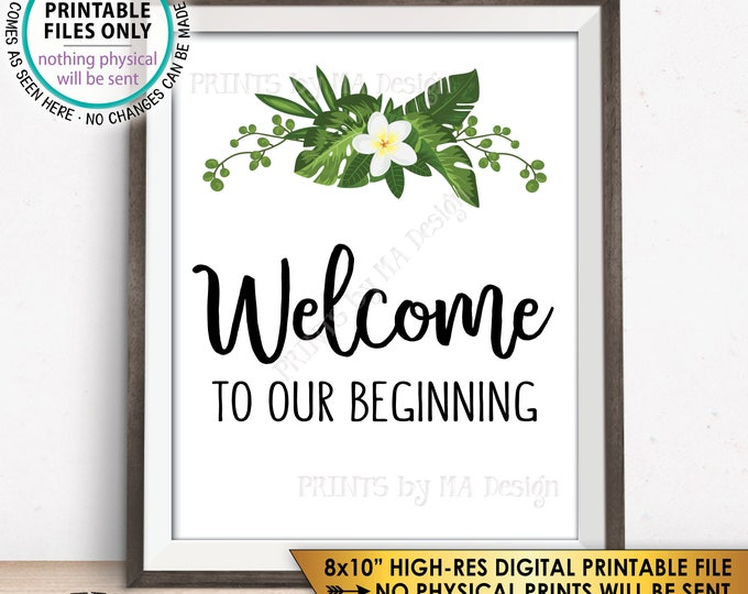 """Welcome to Our Beginning Sign, Destination Wedding Sign, Welcome Sign, Botanical, Caribbean, Mexico, PRINTABLE 8x10"""" Tropical Sign <ID>"""