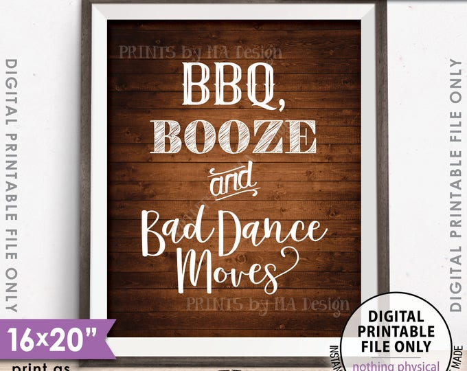 """BBQ Booze and Bad Dance Moves Wedding Sign, Rehearsal Dinner BBQ Wedding BBQ Sign, 8x10/16x20"""" Rustic Wood Style Printable Instant Download"""