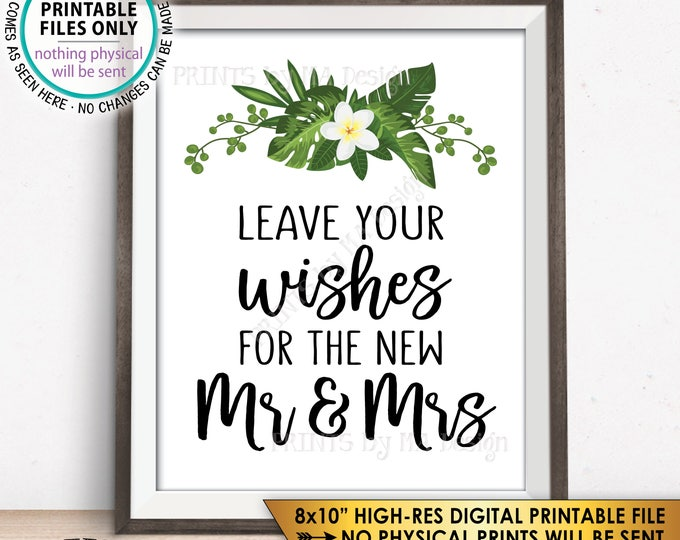 "Leave your Wishes for the New Mr and Mrs Sign Destination Wedding Wishes Sign Botanical Caribbean Mexico, PRINTABLE 8x10"" Tropical Sign <ID>"