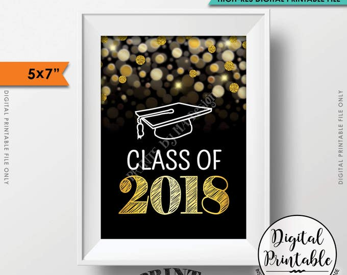 "Class of 2018 Sign, Graduation Sign, Grad Party Sign, High School 2018 Grad, College Grad, Gold Glitter on Black, PRINTABLE 5x7"" Sign <ID>"