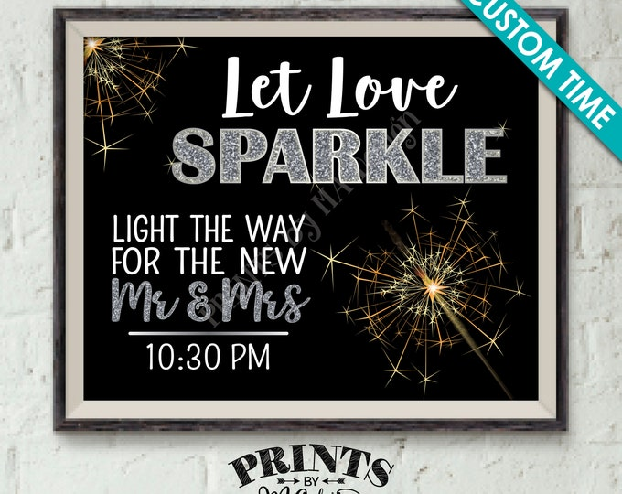 "Sparkler Send Off, Sign Light the Way for the New Mr & Mrs, Let Love Sparkle Sign, Choose a Time, Custom PRINTABLE 8x10/16x20"" Wedding Sign"