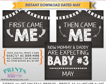 3rd Baby Pregnancy Announcement, First Came Me Then Came Me, Baby #3 due in MAY Dated Chalkboard Style PRINTABLE Baby Reveal Signs <ID>