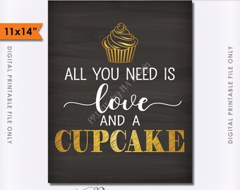 """Cupcake Sign, All You Need is Love and a Cupcake Wedding Cupcake Display, Wedding Cake, Chalkboard Style 11x14"""" Instant Download Printable"""