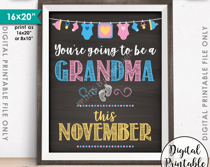 Going to be a Grandma Pregnancy Announcement, Nana, Grammie, Oma, Due in in NOVEMBER Dated Chalkboard Style PRINTABLE Baby Reveal Sign <ID>