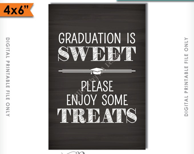 "Graduation is Sweet Please Take Some Treats Sign, Sweet Treat Graduation Sign, Candy Bar, 4x6"" Instant Download Digital Printable File"