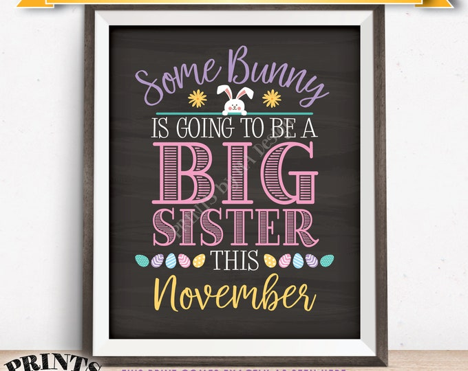 Baby #2 Easter Pregnancy Announcement Some Bunny is going to be a Big Sister in NOVEMBER dated PRINTABLE Chalkboard Style Sign <ID>