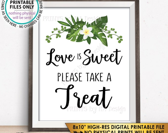 "Love is Sweet Please Take a Treat Sign, Destination Wedding Dessert Sign, Botanical Caribbean Mexico, PRINTABLE 8x10"" Tropical Sign <ID>"