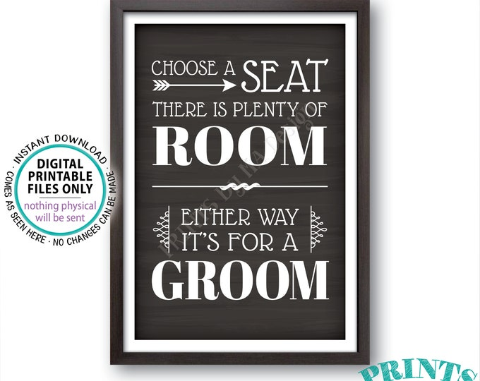 "Choose a Seat There is Plenty of Room Either Way It's For a Groom, Gay Wedding Welcome, PRINTABLE 24x36"" Chalkboard Style Sign <ID>"