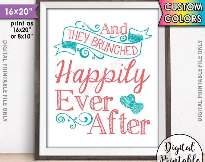 "Bridal Brunch Sign, They Brunched Happily Ever After Bridal Shower Brunch, Wedding Shower, Wedding Brunch Entrance, PRINTABLE 8x10/16x20"""