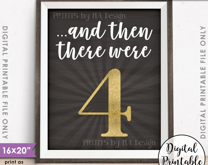 """And Then There Were 4 Pregnancy Announcement, Four, Family of 4, Gold Glitter, Instant Download 8x10/16x20"""" Chalkboard Style Printable File"""