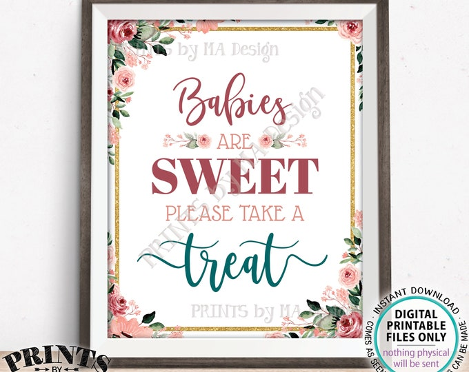 """Babies are Sweet Please Take a Treat Baby Shower Decoration, PRINTABLE 8x10/16x20"""" Blush/Rose Gold Floral Sweet Treat Sign <ID>"""