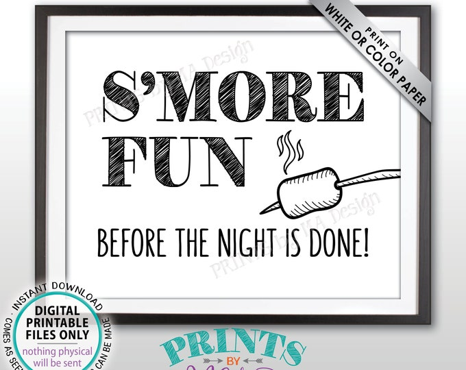 "S'more Fun Before the Night is Done, Roast Marshmallows Smore Station, Toast S'mores Bar, PRINTABLE Black & White 8x10"" S'more Sign <ID>"