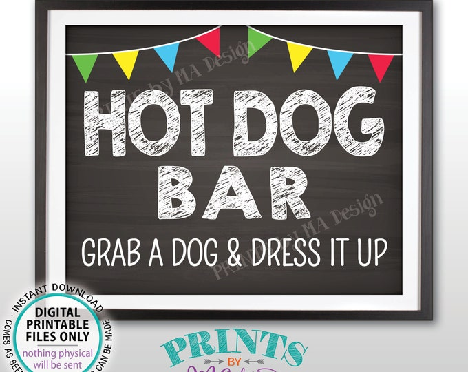 "Hot Dog Bar Sign, Grab a Dog & Dress it Up  Build Your Own Hot Dog Sign, Grad Party Food, Flags, PRINTABLE 8x10"" Chalkboard Style Sign <ID>"