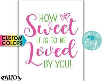 """How Sweet it is to be Loved by You, Wedding Cake, Sweet Treat Dessert, PRINTABLE 8x10""""/16x20"""" Sign <Edit Colors Yourself with Corjl>"""
