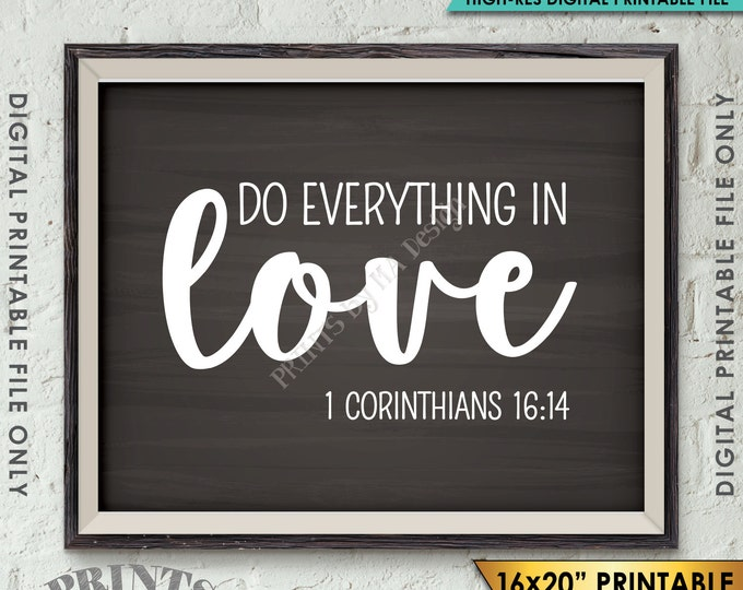 "Do Everything in Love Scripture Art 1 Corinthians 16:14, Valentine's Day, Instant Download 8x10/16x20"" Chalkboard Style Printable Wall Decor"