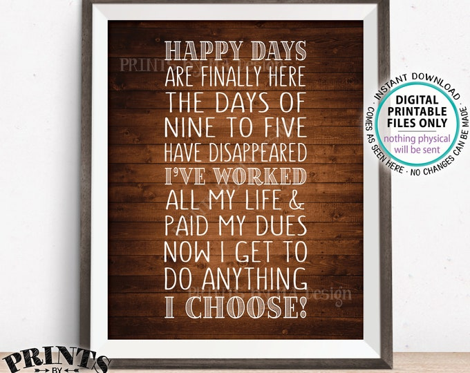 """Retirement Poem, Fun Retirement Party Ideas, Happy Days are Finally Here At Last, Rustic Wood Style PRINTABLE 8x10"""" Retirement Sign <ID>"""