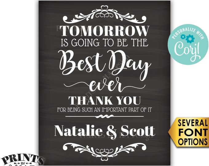 """Tomorrow is Going to Be The Best Day Ever Rehearsal Dinner Sign, Custom PRINTABLE 16x20"""" Chalkboard Style Sign <Edit Yourself with Corjl>"""