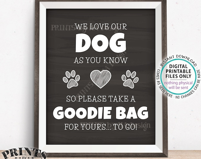 "Goodie Bag Sign, We Love Our Dog So Take a Goodie Bag for Yours To Go, Take a Treat, PRINTABLE 8x10/16x20"" Chalkboard Style Sign <ID>"