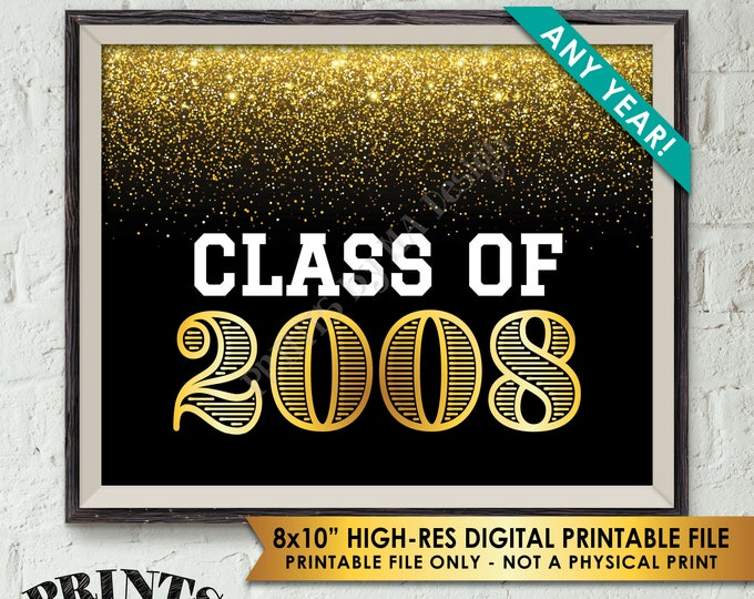 "Class Of Sign, Graduation Party, High School Reunion Sign, College Graduation Display, Choose the Year, PRINTABLE 8x10"" Black & Gold Sign"