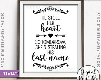 """He Stole Her Heart So Tomorrow She's Stealing His Last Name, Rehearsal Dinner, Steal His Last Name, Instant Download 11x14"""" Printable Sign"""