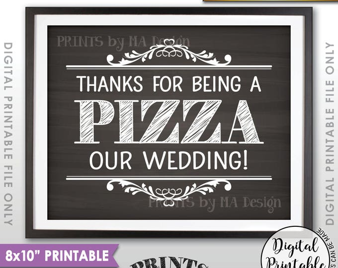 """Pizza Sign, Thanks for being a Pizza our Wedding Sign Pizza Wedding Rehearsal Pizza Party, Chalkboard Style Printable 8x10"""" Instant Download"""