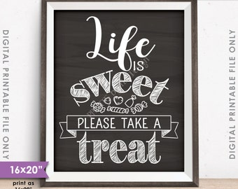 """Life is Sweet Please Take a Treat Sign, Candy Bar Sign, Candy Sign, Dessert, PRINTABLE 8x10/16x20"""" Chalkboard Style Sweet Treat Sign <ID>"""