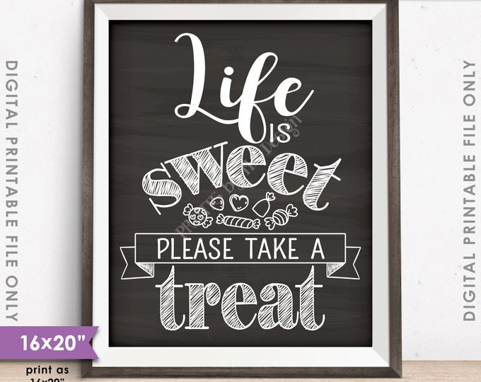 "Life is Sweet Please Take a Treat Sign, Candy Bar Sign, Candy Sign, Dessert, PRINTABLE 8x10/16x20"" Chalkboard Style Sweet Treat Sign <ID>"