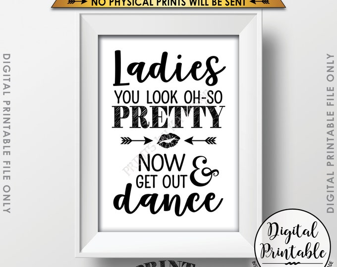 """Wedding Bathroom Sign, Ladies Restroom Sign, You Look Oh So Pretty Now Get Out & Dance Sign, Lips, Instant Download 5x7"""" Printable Sign"""