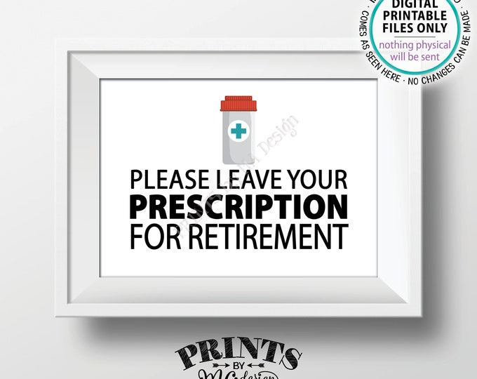 "Please Leave Your Prescription for Retirement RX for Retirement, Doctor Medical Nurse, Funny Retired, Bucket List, PRINTABLE 5x7"" Sign <ID>"