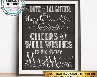 "Wedding Rehearsal Sign, Love Laughter Happily Ever After Cheers to the Future Mrs & Mrs, PRINTABLE 8x10/16x20"" Chalkboard Style Sign <ID>"
