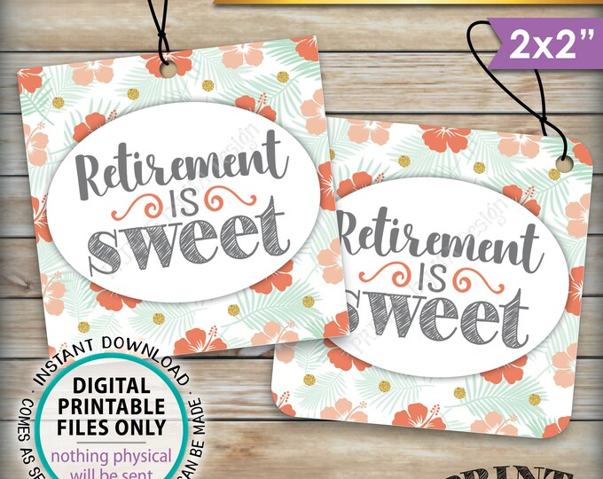"Retirement is Sweet Tags, Retirement Party Favor Hawaiian Themed Party Thank You, Hibiscus Sweet Treat, PRINTABLE 2"" Tags Instant Download"