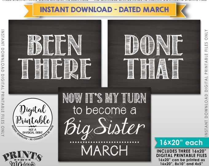 Baby #4 Pregnancy Announcement, Been There Done That My Turn to be a Big Sister in MARCH Dated Chalkboard Style PRINTABLE Reveal Signs <ID>