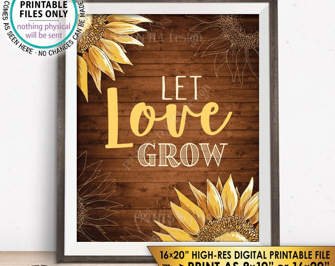 """Let Love Grow Sunflower Sign, Country Wedding Sunflowers, Rustic Wood Style PRINTABLE 8x10/16x20"""" Instant Download Sunflower Wedding Sign"""
