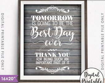 "Rehearsal Dinner Sign,  Tomorrow is Going to Be The Best Day Ever Thank You, Rustic Wedding Wood, 16x20"" Instant Download Digital Printable"