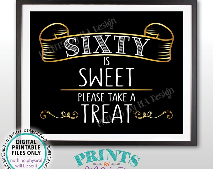 "Sixty is Sweet Please Take a Treat Sign, Sixtieth Birthday Party, 60th Anniversary, Gold 60, PRINTABLE 8x10"" Black & Golden Sign <ID>"