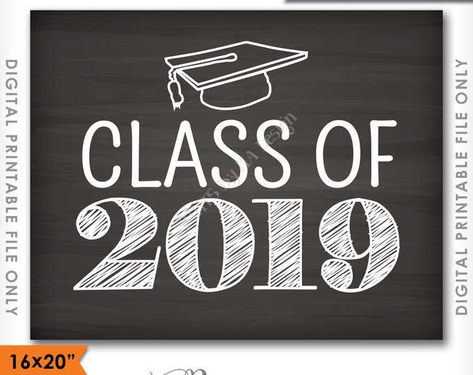 "Class of 2019 Sign, Graduation Party Decorations, High School 2019 Grad College Grad Sign, PRINTABLE 8x10/16x20"" Chalkboard Style Sign <ID>"