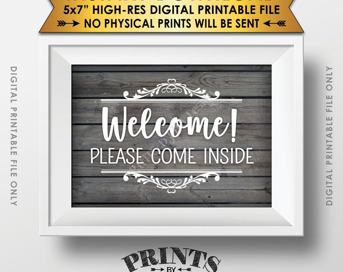 "Welcome Sign, Please Come In Sign, Welcome Display, Welcome to the Party Sign, Come On In, 5x7"" Rustic Wood Style Printable Instant Download"