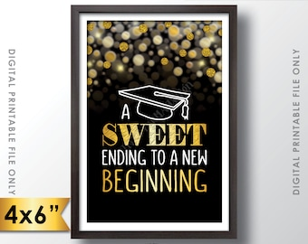 "A Sweet Ending to a New Beginning Graduation Sign, Graduation Party Sweet Treats, Grad Decor, Black & Gold Glitter PRINTABLE 4x6"" Sign <ID>"