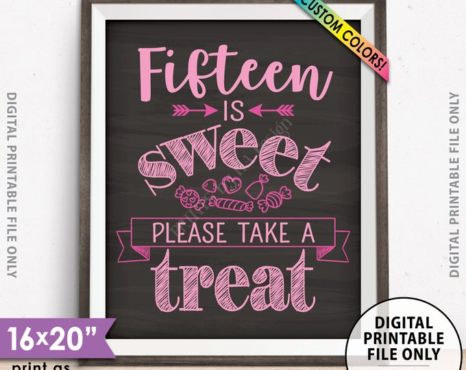 """Fifteen Sign, Fifteen is Sweet Please Take a Treat, Quinceañera, 15th Anniversary, Chalkboard Style PRINTABLE 8x10/16x20"""" Candy Bar Sign"""