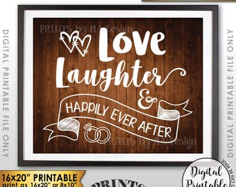 "Love Laughter and Happily Ever After Wedding Sign, Rehearsal Reception Anniversary, 8x10/16x20"" Rustic Wood Style Printable Instant Download"
