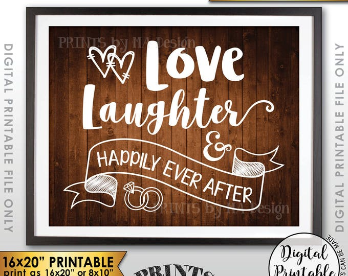 """Love Laughter and Happily Ever After Wedding Sign, Rehearsal Reception Anniversary, 8x10/16x20"""" Rustic Wood Style Printable Instant Download"""