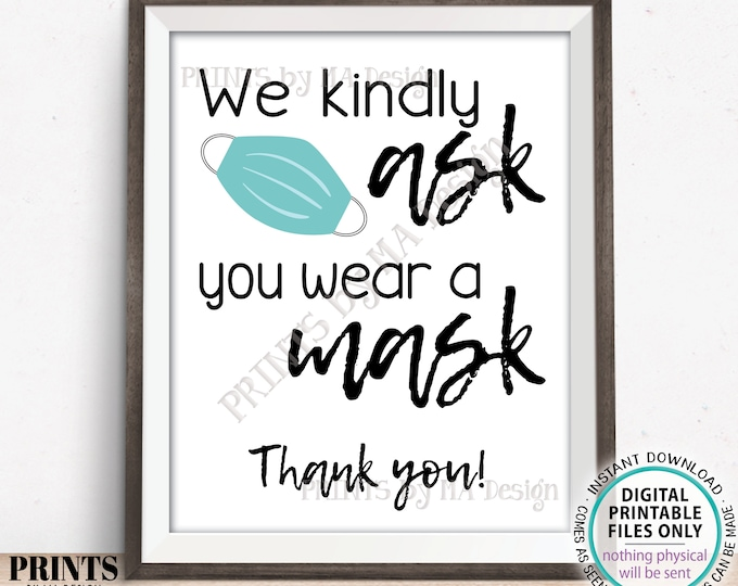 "SALE! Face Masks Sign, We Kindly Ask You Wear a Mask, Masks Required, PRINTABLE 8x10/16x20"" Sign <Instant Download Digital Printable File>"
