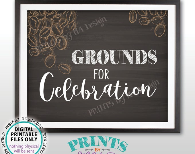 """Grounds for Celebration Coffee Sign, Coffee Station, Wedding Bridal Baby Shower Retirement Grad, Chalkboard Style PRINTABLE 8x10"""" Sign <ID>"""